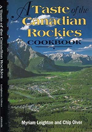 A Taste of the Canadian Rockies Cookbook SIGNED BY AUTHORS
