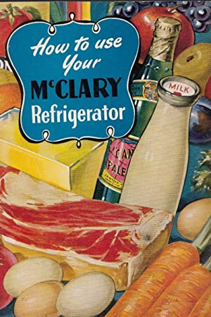 How To Use Your McClary Refrigerator