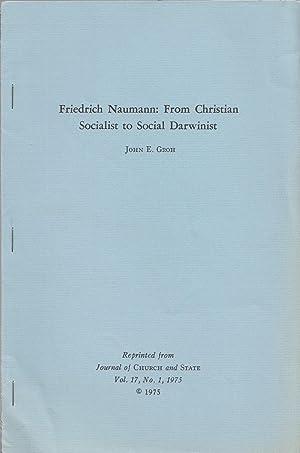 Friedrich Naumann: From Christian Socialist To Social: Groh, John E.