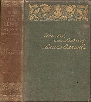 The Life And Letters Of Lewis Carroll: Collingwood, Stuart Dodgson