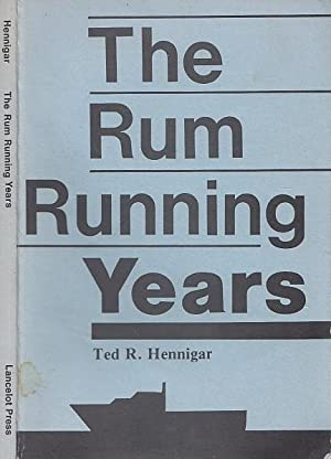 The Rum Running Years
