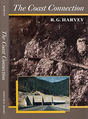 The Coast Connection : A History of the Building of Trails and Roads Between British Columbia's I...