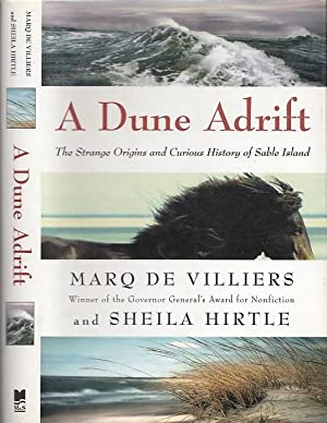 A Dune Adrift : The Strange Origins and Curious History of Sable Island