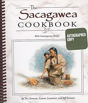 The Sacagawea Cookbook: With Contemporary Recipes (Lewis & Clark Expedition)