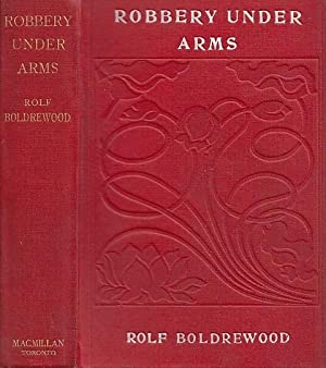 Robbery Under Arms A Story Of Life And Adventure In The Bush And In The Goldfields Of Australia