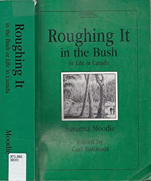 susanna moodie roughing it in the bush essay The discourse of home in susanna moodie's roughing it in the bush the discourse of home in susanna in susanna moodie's.