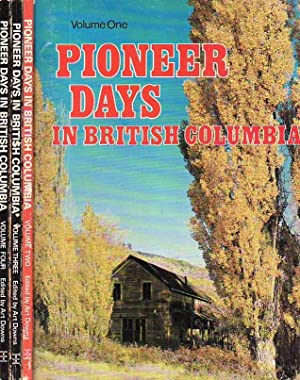 Pioneer Days in British Columbia Volume 1-4 A selection of historical articles from BC Outdoors m...