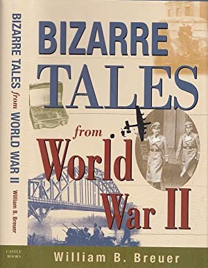 BizarreTales of World War II