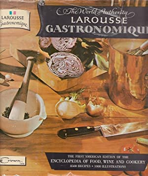 Larousse Gastronomique The Encyclopedia of Food, Wine & Cookery