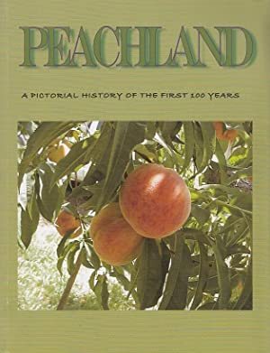 Peachland A Pictorial History Of The First 100 Years