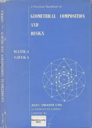A Practical Handbook Of Geometrical Composition And: Ghyka, Matila