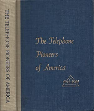 The Telephone Pioneers Of America 1911-1961