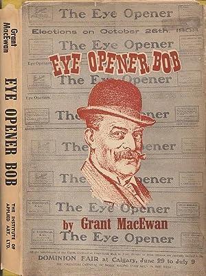 Eye Opener Bob The Story of Bob: MacEwan, Grant [John