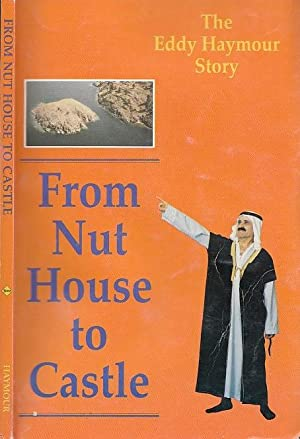 From Nut House to Castle The Eddy Haymour Story