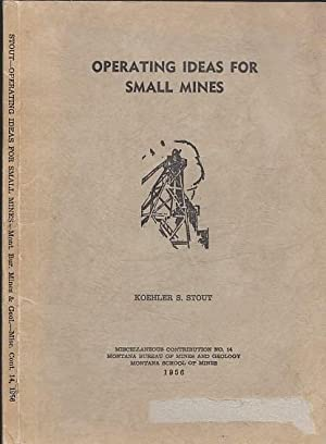 Operating Ideas For Small Mines: Stout, Koehler S.
