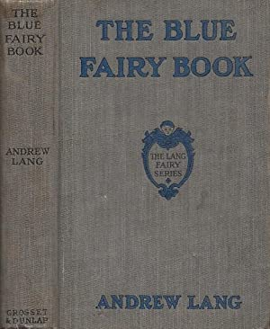The Blue Fairy Book THE LANG FAIRY SERIES