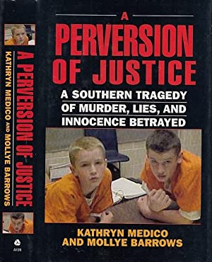 A Perversion of Justice: A Southern Tragedy of Murder, Lies, and Innocence Betrayed
