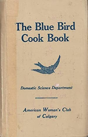The Blue Bird Cook Book Domestic Science Department