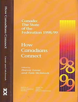Canada: The State Of The Federation, 1998/99: How Canadians Connect (Canada: the State of the Fed...