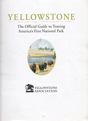 Yellowstone: The Official Guide to Touring America's First National Park