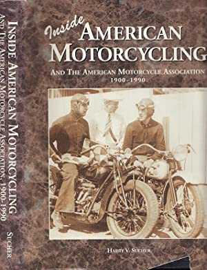 Inside American Motorcycling and the American Motorcycle Association 1900-1990
