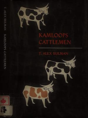 Kamloops Cattlemen One Hundred Years of Trail Dust