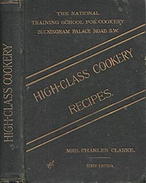 High-Class Cookery Recipes As Taught In The School