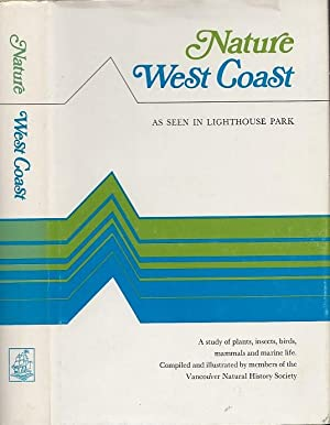 Nature West Coast : A Study of Plants, insects, birds, Mammals and marine life as seen in Lightho...