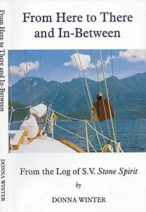 From Here To There And In-Between From The Log Of S.V. Stone Spirit