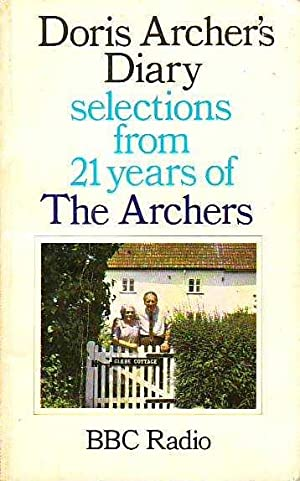 Doris Archer's Diary: Selections from 21 Years of The Archers: Selections from 21 Years of The Ar...