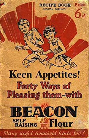 Keen Appetites! Forty Ways of Pleasing Them-with Beacon Self Raising Flour