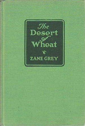 The Desert of Wheat: Grey, Zane [Pearl