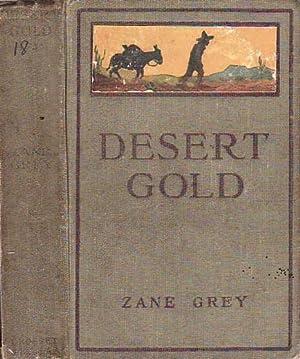 Desert Gold A Romance of the Border: Grey, Zane [Pearl