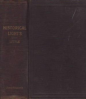 Historical Lights Six Thousand Quotations from Standard Histories and Biographies. With Twenty Th...