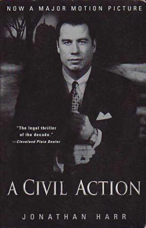 an analysis of a civil action by jonathan harr A civil action — both the book and the movie — is a lawyers' story from perry mason to the verdict , the public has always loved a good lawyers' story, and the unfolding, and unraveling, of anderson et al v wr grace et al is more compelling than most.