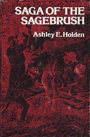 Saga Of the Sagebrush: Holden, Ashley E.