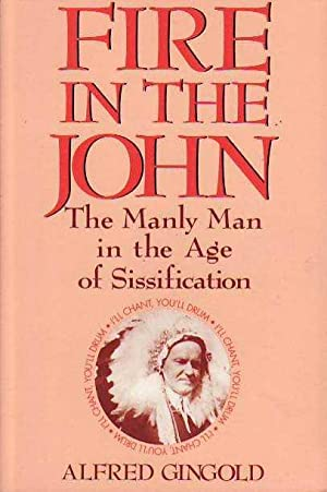 Fire in the John the Manly Man in Theage of Sissification