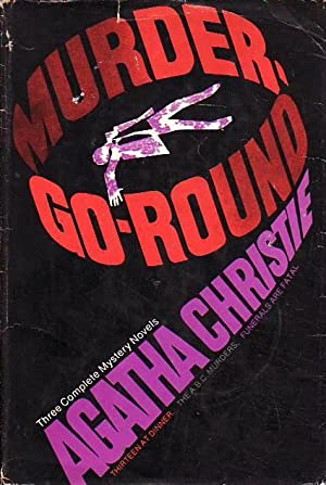 Murder-Go-Round Including:Thirteen at Dinner; The A.B.C. Murders; Funerals are Fatal