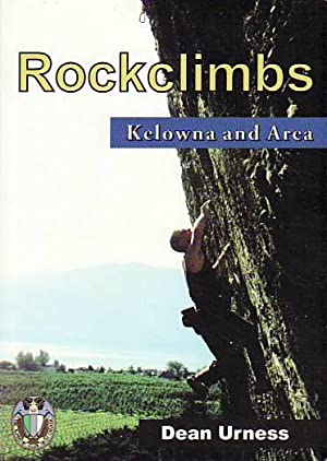 Rockclimbs : Kelowna and Area