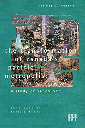 The Transformation of Canada's Pacific Metropolis: A Study of Vancouver