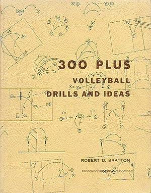 300 Plus Volleyball Drills and Ideas: Bratton, Robert D.