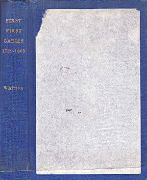 First First Ladies 1789-1865 A Study of the Wives of Early Presidents
