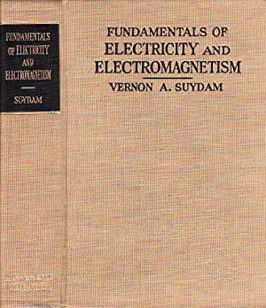 Fundamentals of Electricity and Electromagnetism: Suydam, Vernon Andrew