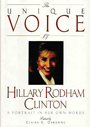 The Unique Voice of Hillary Rodham Clinton: Clinton, Hillary Rodham