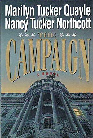 The Campaign: Quayle, Marilyn Tucker; Northcott, Nancy Tucker