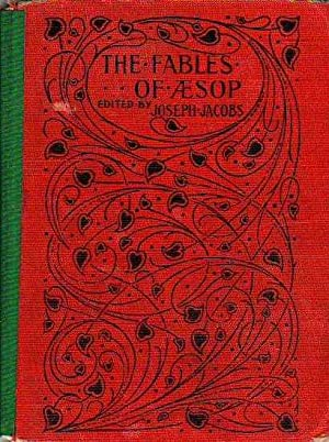 The Fables of Aesop Selected, Told Anew: Aesop; Jacob, Joseph