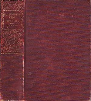 The Old Curiosity Shop and Hard Times: Dickens, Charles