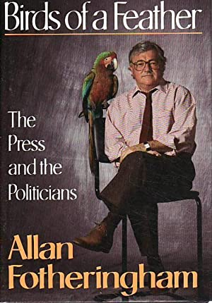 Birds of a Feather the Press and the Politicians