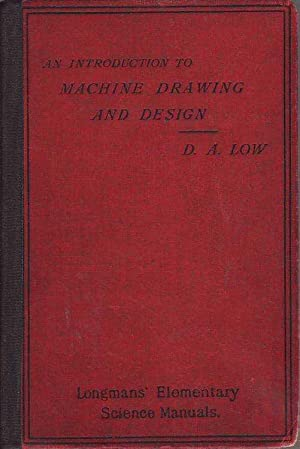An Introduction to Machine Drawing and Design: Low, David Allan