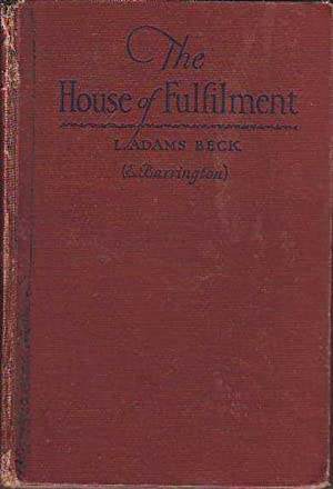 The House of Fulfilment The Romance Of: Beck, L[ily Moresby]